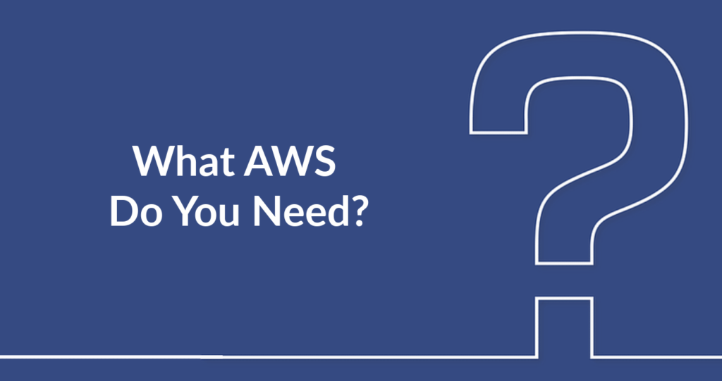 What-AWS-Do-You-NEED_